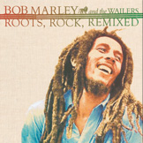 Bob Marley: Roots, Rock, Remixed