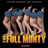 The Full Monty: Original Broadway Cast Recording